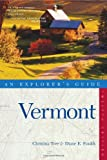 Vermont - Explorer's Guide, Diane E. Foulds and Christina Tree, 0881508489