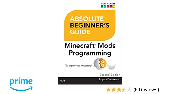 Absolute Beginner's Guide to Minecraft Mods Programming (2nd Edition