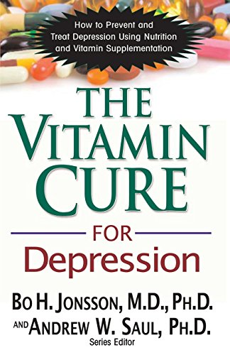 The Vitamin Cure for Depression:...