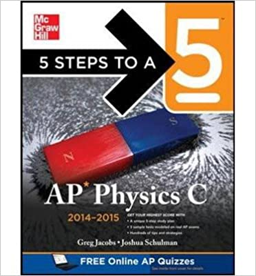 5 Steps to a 5 AP Physics C 2014-2015 (5 Steps to a 5 on the