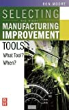 Selecting the Right Manufacturing Improvement Tools: What Tool? When?