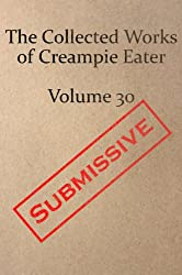 The Collected Works of Creampie Eater Volume 30