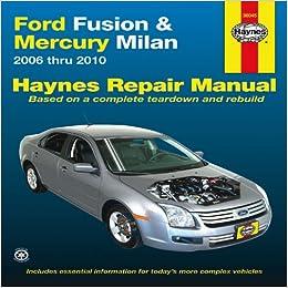 Haynes Repair Manual Ford Fusion And Mercury Milan Automotive Repair Manual Ford Fusion And Mercury Milan 2006 Through 2010 Editors Of Haynes 9781563928901 Amazon Com Books