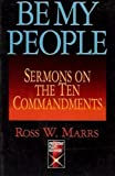 img - for Be My People: Sermons on the Ten Commandments (The Protestant Pulpit Exchange) book / textbook / text book