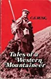 Tales of a Western Mountaineer, C. E. Rusk, 0916890627