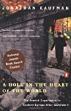 A Hole in the Heart of the World, Jonathan Kaufman, 0140254536