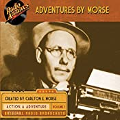 Adventures by Morse, Volume 1 | Carlton E. Morse