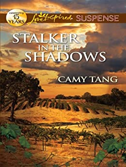 Stalker in the Shadows (Sonoma Series Book 3) by [Tang, Camy]