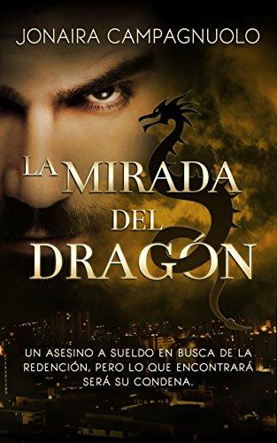 Descargar Libro La Mirada Del Dragón Jonaira Campagnuolo