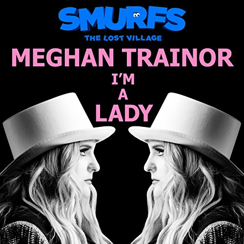 I'M A Lady (From Smurfs: The L...