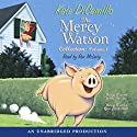 The Mercy Watson Collection: Volume 1 Audiobook by Kate DiCamillo Narrated by Ron McLarty