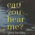 Can You Hear Me? | Elena Varvello,Alex Valente - translator
