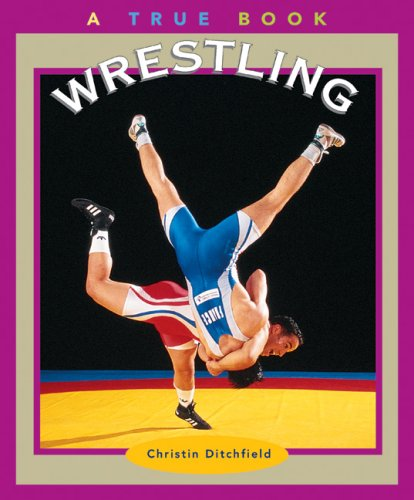 Download Wrestling (True Books: Sports) ebook