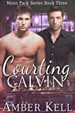 Courting Calvin (Moon Pack Book 3)