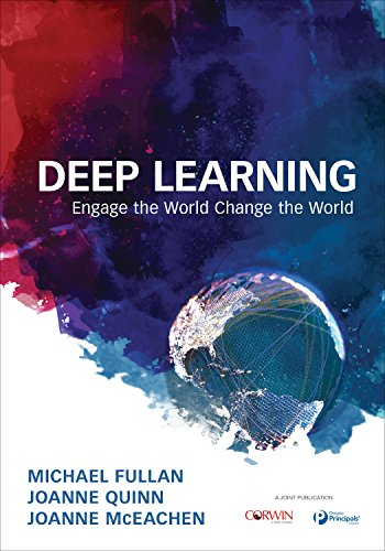 Deep Learning: Engage the World Change the World [Michael Fullan - Joanne Quinn - Joanne J. McEachen] (Tapa Blanda)