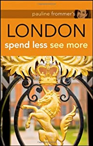 Pauline Frommer's London: Spend Less, See More (Pauline Frommer Guides)
