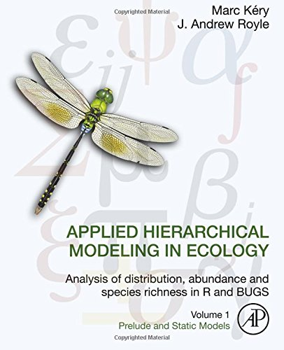 128013788 - Applied Hierarchical Modeling in Ecology: Analysis of distribution, abundance and species richness in R and BUGS: Volume 1:Prelude and Static Models