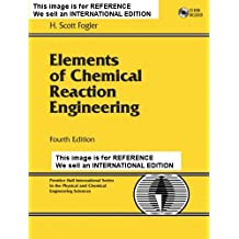 Elements Of Chemical Reaction Engineering By Fogler, H. Scott