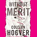 Without Merit: A Novel Audiobook by Colleen Hoover Narrated by To Be Announced