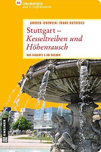 Stuttgart - Kesseltreiben und Höhenrausch (Lieblingsplätze im GMEINER-Verlag)