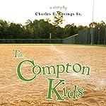 The Compton Kids   Charles E. Givings Sr.