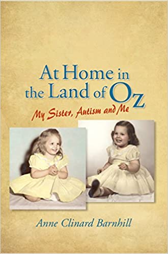 At Home in the Land of Oz: Autism, My Sister, and Me Second Edition - Popular Autism Related Book