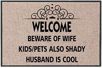 WHAT ON EARTH Welcome Mat – Beware of Wife Kids Pets Also Shady Husband Cool – Olefin Doormat