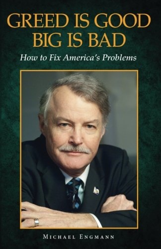 Download Greed is Good, Big is Bad: How to Fix America's Problems pdf