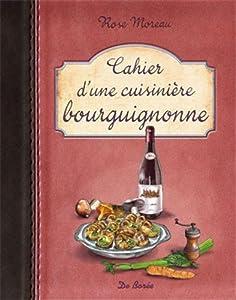 vignette de 'Cahier d'une cuisinière bourguignonne (Rose Moreau)'