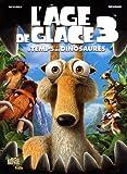 L'âge de glace 3 Le temps des dinosaures