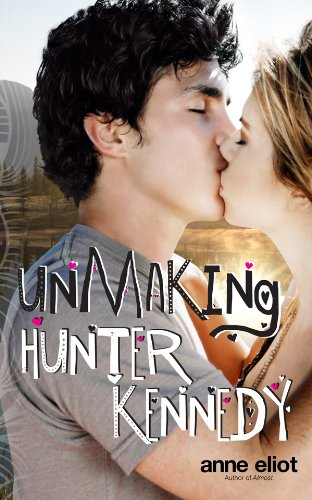 First Love — Who Knew it Would Come at 75% Off? Don't Miss This Chance at  Unmaking Hunter Kennedy By Anne Eliot – Now 99 Cents!  *Plus, Kindle Daily Deals For December 30**