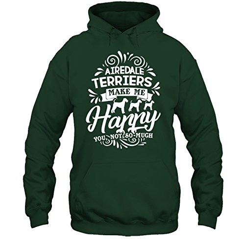 Airedale Mens Terrier Hoodie (Airedale Terrier Tee Shirt - Airedale Terriers Make Me Happy T Shirt Design Hoodie (XXXL,Forest))