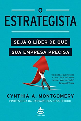 O estrategista: Seja o líder de que sua empresa precisa