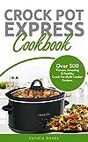 recipes ebook - Crock Pot Express Cookbook: Over 500 Proven, Amazing & Healthy Crockpot Multi-Cooker Recipes. (Crock Pot Express Multi-Cooker Cookbook)