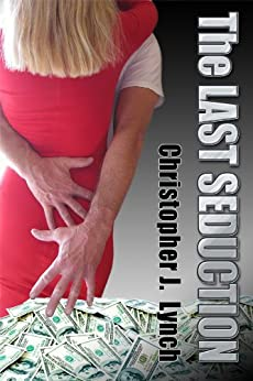 The Last Seduction (a short story) by [Lynch, Christopher J.]