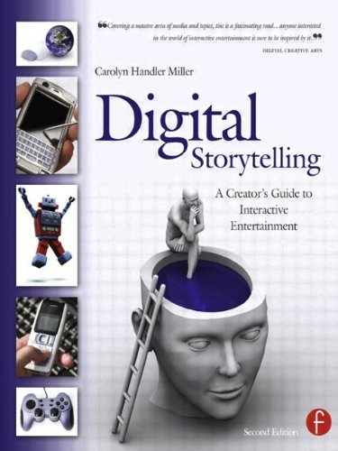 Digital Storytelling: A creator's guide to interactive entertainment (Video Game Creator Software)