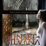 Sunset in Silvana: Da'ark Nocturne Book 1 | Paul Sims,Robert Warr
