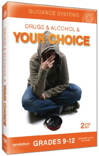 Guidance Systems: Drugs and Alcohol and Your Choice (Grades 9-12)