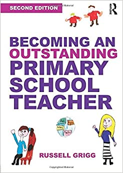 Becoming an Outstanding Primary School Teacher by Russell Grigg (2014-08-28)
