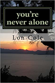 Book You're Never Alone: Poems To Lift You