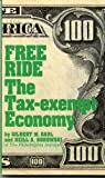Free Ride : The Tax-Exempt Economy, Gaul, Gilbert M. and Borowski, Neill A., 0836280296