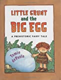 Little Grunt and the Big Egg, Tomie dePaola, 0399245294