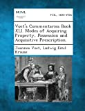 Voet's Commentaries Book Xli. Modes of Acquiring Property, Possession and Acquisitive Prescription, Joannes Voet and Ludwig Emil Krause, 1287352316