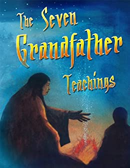 The Seven Grandfather Teachings by [Reflections, Native]