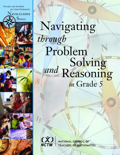 Navigating Through Problem Solving and Reasoning in Grade 5 (Principles and Standards for School Mathematics Navigations)