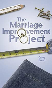 The Marriage Improvement Project by [Green, Carey]