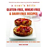 Cook's Bible: Gluten-free, Wheat-free & Dairy-free Recipes: More than 100 Mouth-Watering Recipes for: Written by Grace Cheetham, 2009 Edition, Publisher: Duncan Baird Publishers [Paperback]