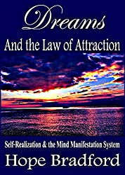 Dreams and the Law of Attraction: Self-Realization and the Mind Manifestation System