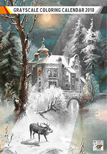 "Coloring Calendar 2018 (12 pages 8""x11"") Winter Forest Landscapes Christmas FLONZ Vintage Designs for Grayscale Coloring"