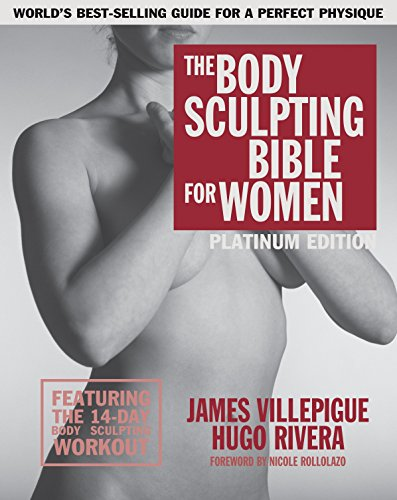 The Body Sculpting Bible for Women, Fourth Edition: The Ultimate Women's Body Sculpting Guide Featuring the Best Weight Training Workouts & Nutrition Plans Guaranteed to Help You Get Toned & Burn Fat (Best Weekly Workout Routine)